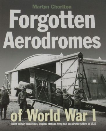 Forgotten Aerodromes of World War 1, by Martyn Chorlton